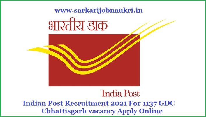 Indian Post Recruitment 2021 For 1137 GDC Chhattisgarh vacancy Apply Online