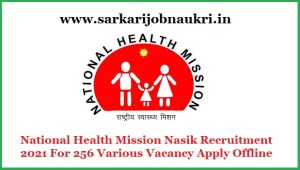 National Health Mission Nasik Recruitment 2021 For 256 Various Vacancy Apply Offline