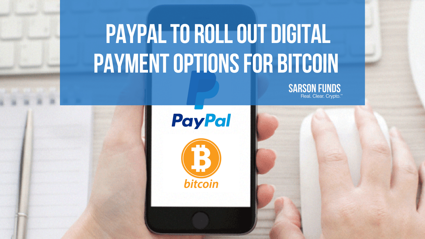PayPal Will Soon Offer Payment Options for Digital Assets