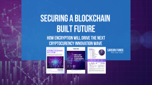 Encryption will drive cryptocurrency's next wave of innovation