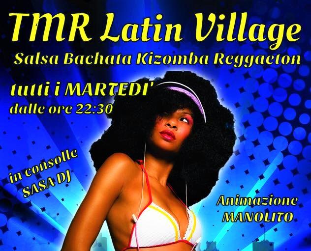 TMR Latin Village, il MARTEDÌ caliente!!!