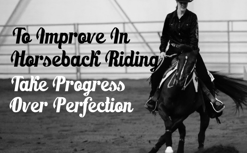 Focus on progress to improve horseback riding