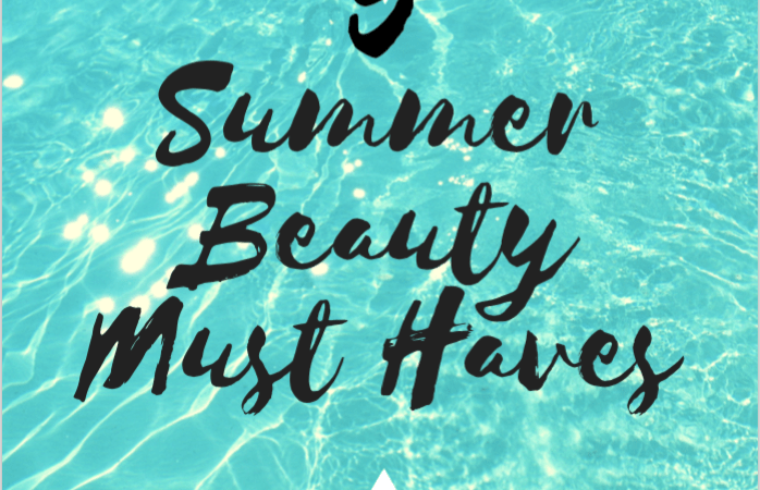 5 Affordable Summer Beauty Must Haves - Sassy Critic