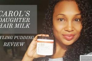 Carol's Daughter Hair Milk Styling Pudding Review - sassycritic.com
