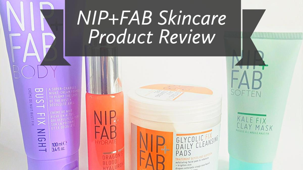 Nip+Fab Skincare Products I Love, That You Need to Know About