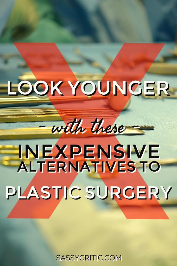 How to Look Younger: 4 Inexpensive Alternatives to Plastic Surgery - SassyCritic.com