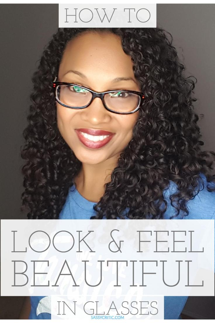 How to Look and Feel Beautiful in Glasses - SassyCritic.com