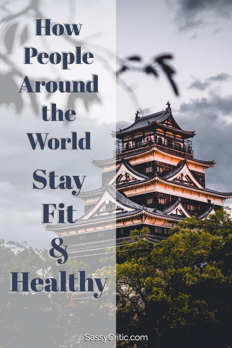 How People Stay Fit and Healthy Around the World - SassyCritic.com