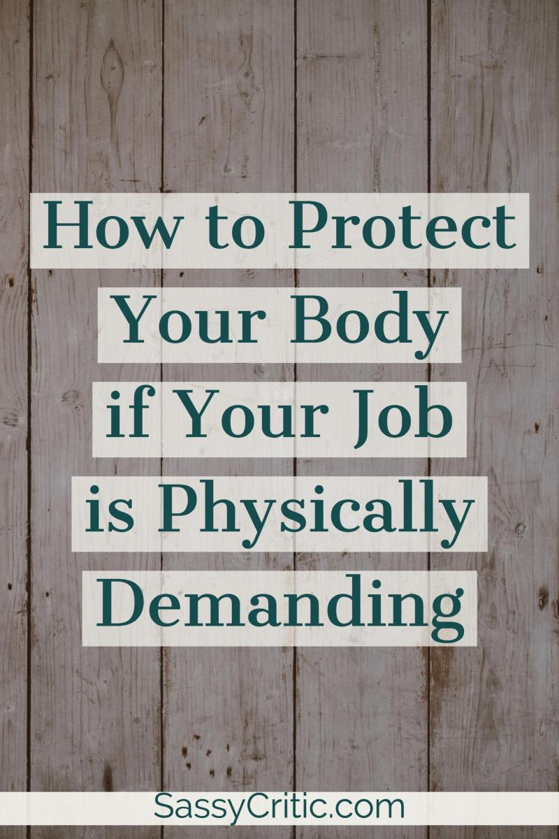 How to Protect Your Body if Your Job is Physically Demanding - SassyCritic.com