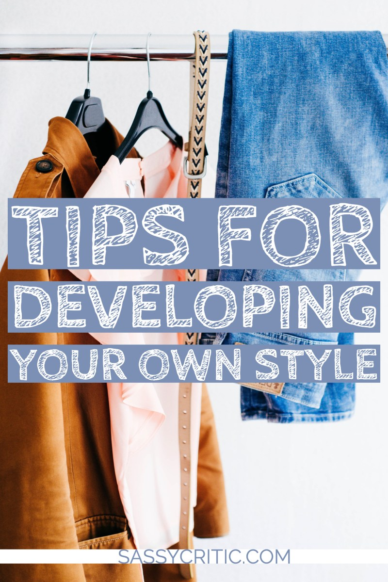 Developing Your Own Style Without Looking at Magazines - SassyCritic.com