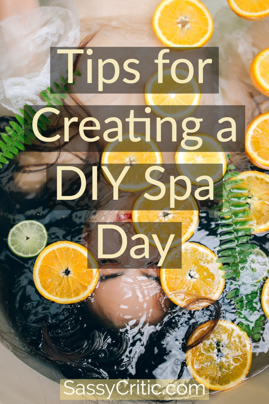 Create A DIY Spa Day With These Amazing Tips - SassyCritic.com