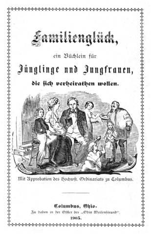 Familienglück, ein Büchlein für Jünglinge und Jungfrauen, die sich verheirathen wollen, 1903. (courtesy MKI)
