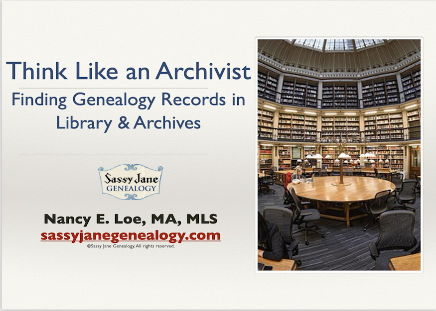 genealogy presentation think like an archivist finding genealogy records in libraries and archives sassy jane loe