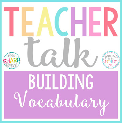 Teacher Talk ~ Building Vocabulary [ACADEMIC VOCABULARY]