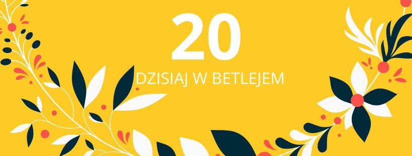 20. deň: Dzisiaj w Betlejem