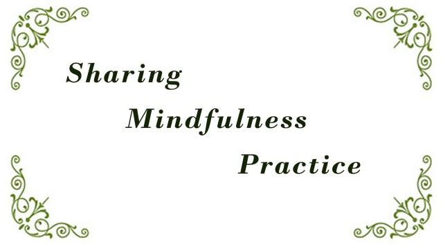 Sharing Mindfulness Practice