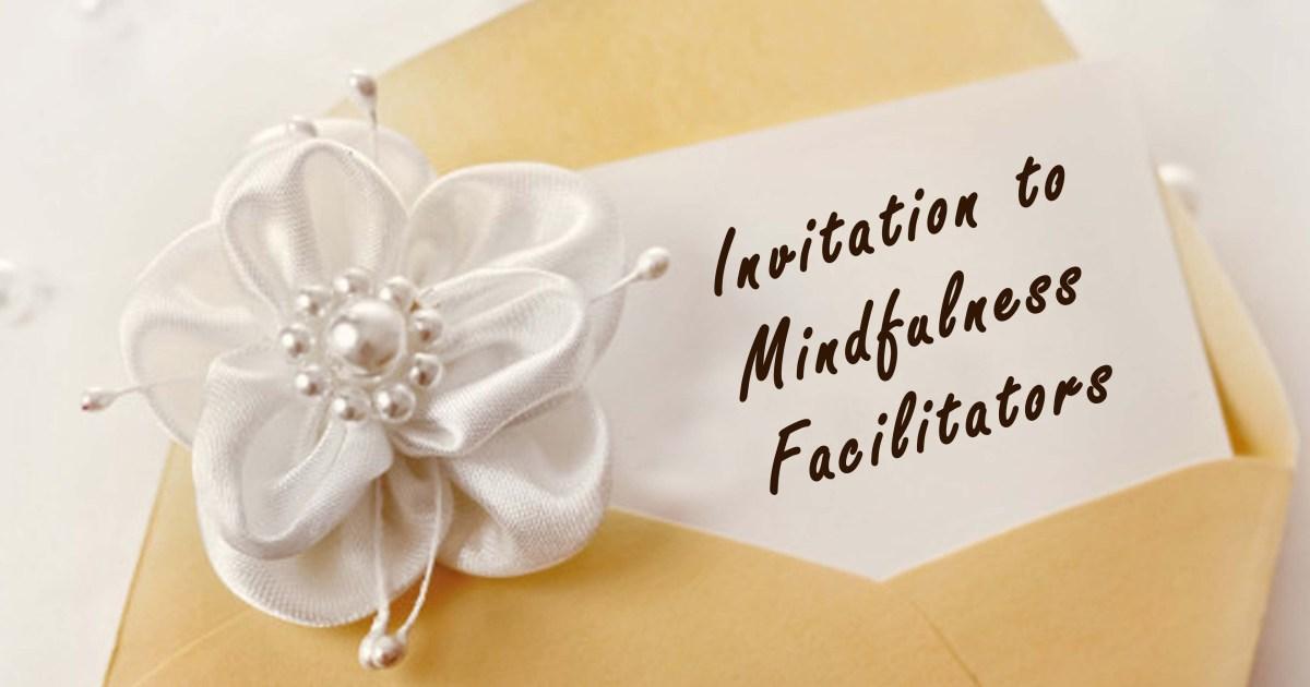 Invitation to Mindfulness Facilitators