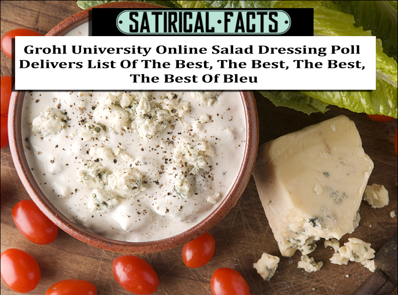 Grohl University Online Salad Dressing Poll Delivers List Of The Best, The Best, The Best, The Best Of Bleu