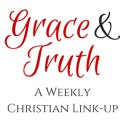 Grace and Truth Christian Living Link-up