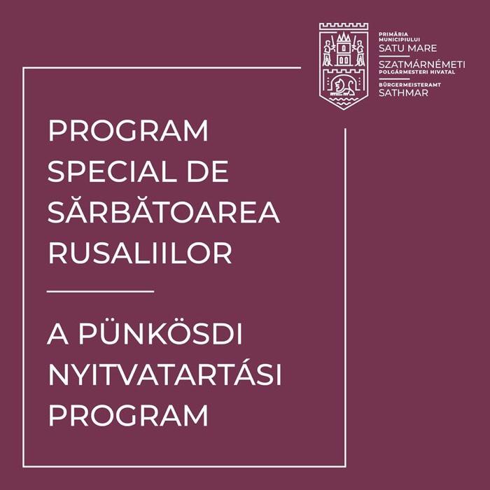Program special de Rusalii la Primărie