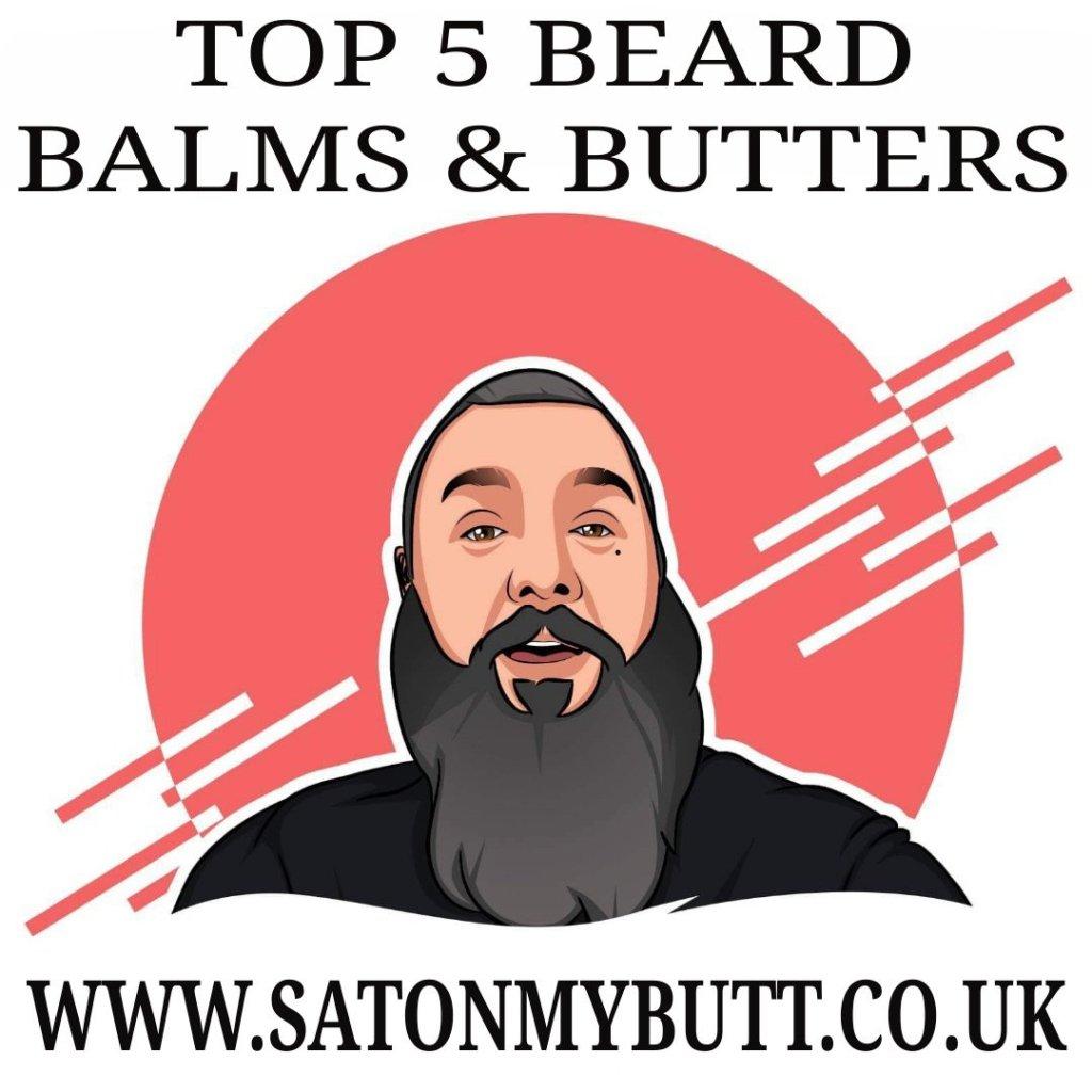 Top 5 Beard Balms & Butters You Should Buy!