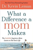 what a difference a mom makes dr kevin leman
