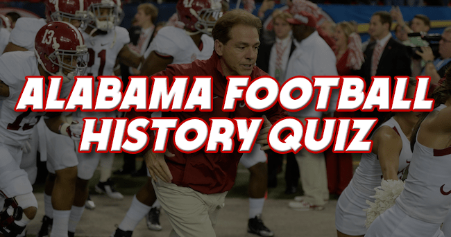 Alabama Football History Quiz How well do you know the