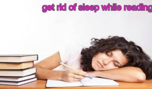 How to get rid of sleep while reading?