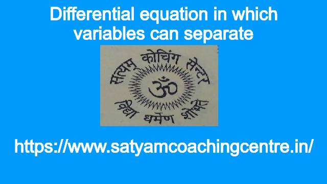 Differential equation in which variables can separate