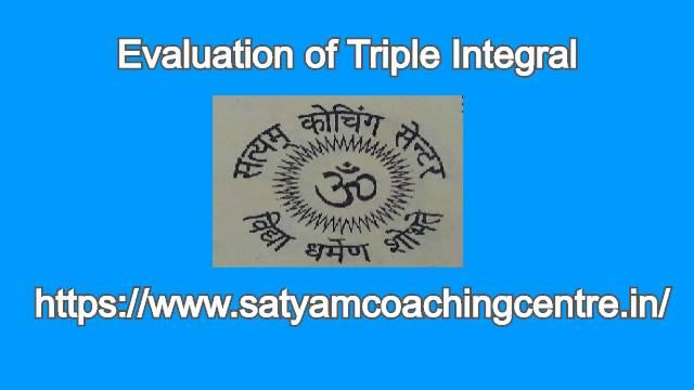Evaluation of Triple Integral