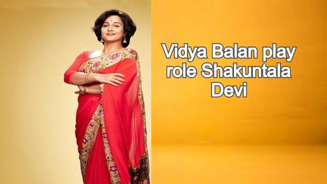 Vidya Balan play role Shakuntala Devi