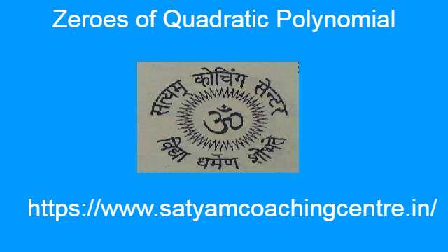 Zeroes of Quadratic Polynomial