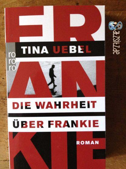 """Cover von Tina Uebels """"Die Wahrheit über Frankie"""". Sieht geheimnisvoll spannend aus."""