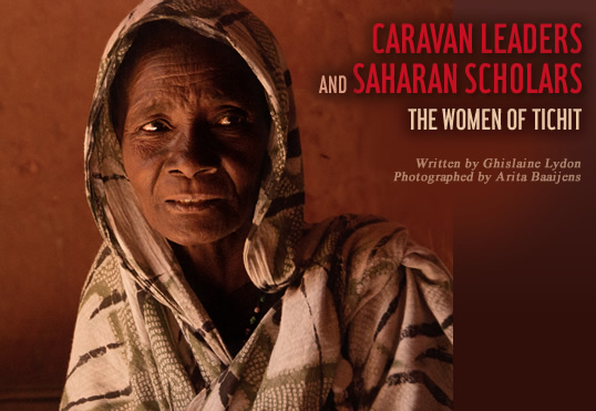 Caravan Leaders and Saharan Scholars the Women of Tichit - written by Ghislaine Lydon - Photographed by Arita Baaijens - Among the seasoned caravanners of Tichit is Tahira mint Al-Khatabi, now in her 60's.