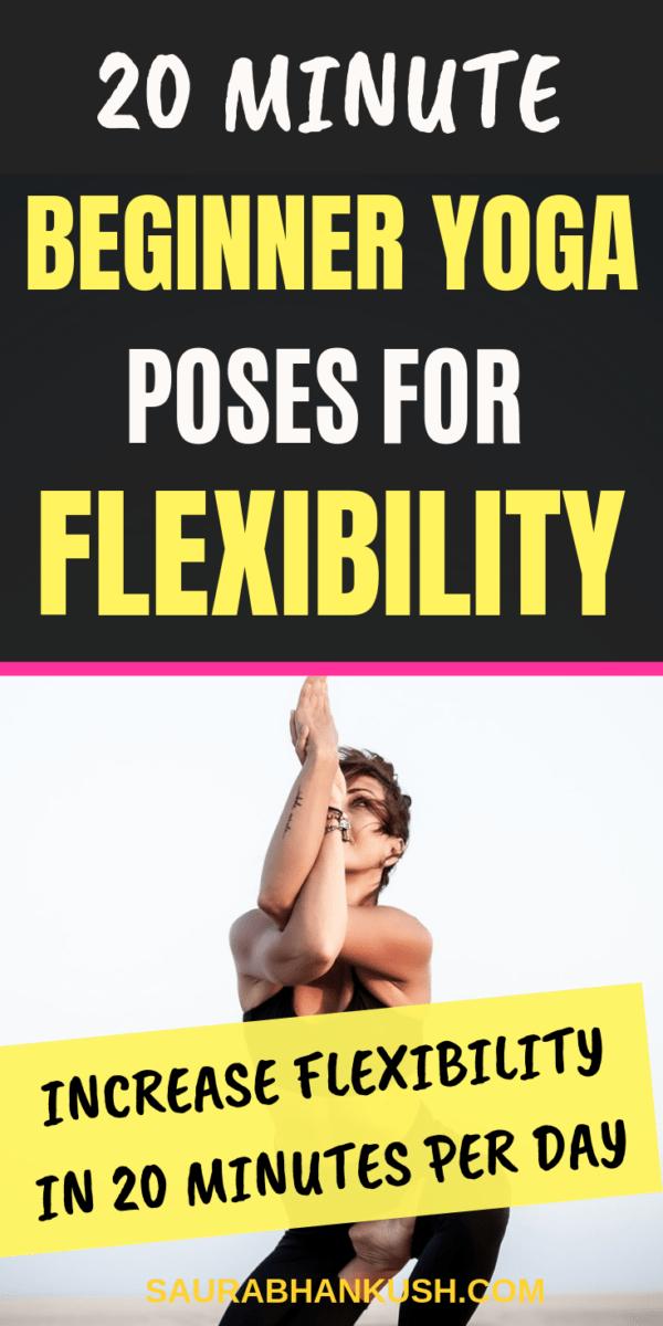 20 Minute Beginner Yoga Poses For Flexibility Saurabhankush