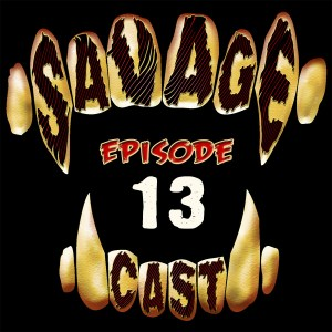 Episode 13 things are people too savagecast a savage for Bureau 13 savage worlds