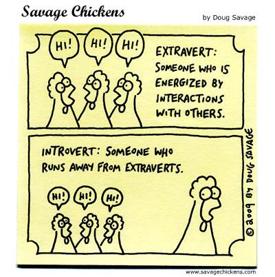 Savage Chickens - Extravert / Introvert