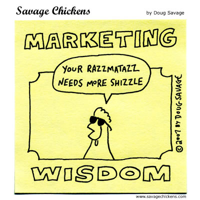 Marketing Wisdom from savagechickens.com