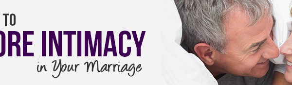 Intimacy And Your Marriage