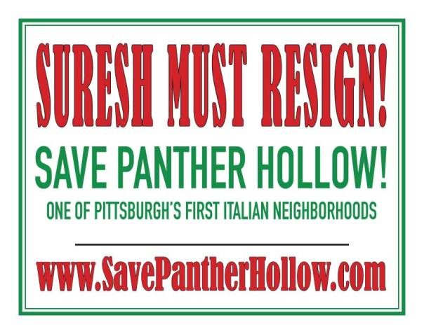 SURESH MUST RESIGN Save Panther Hollow One of Pittsburgh's First Italian Neighborhoods www.SavePantherHollow.com