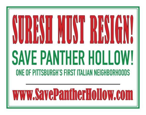 SURESH MUST RESIGN Save Panther Hollow One of Pittsburgh's First Italian Neighborhoods www.SavePantherHollow.com