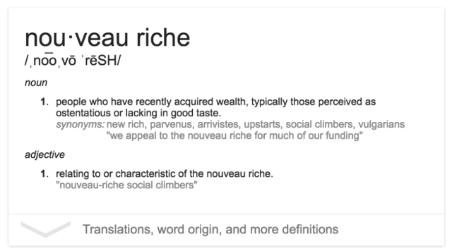https://www.google.ca/search?q=nouveau+riche&oq=nouveau+riche