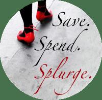 Save. Spend. Splurge.