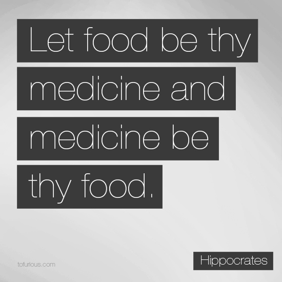 http://www.tofurious.com/quotes/let-food-be-thy-medicine-and-medicine-be-thy-food/