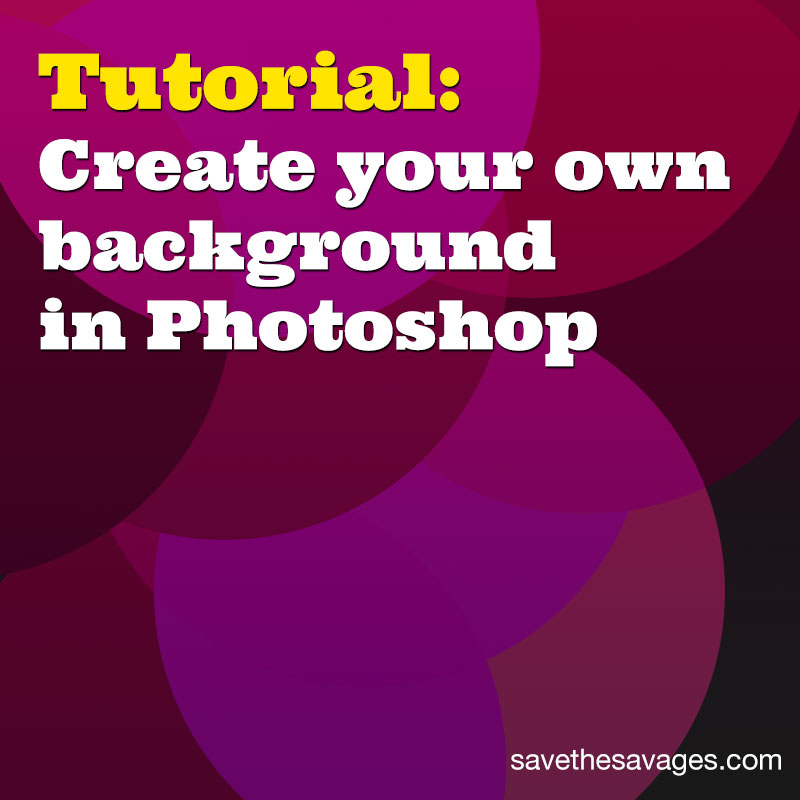 How to create your own background in photoshop save the for Create your own building
