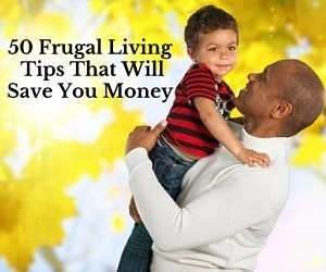 50 Frugal Living Tips That Will Save You Money