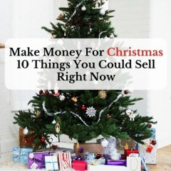 Make Money For Christmas: 10 Things You Could Sell Right Now