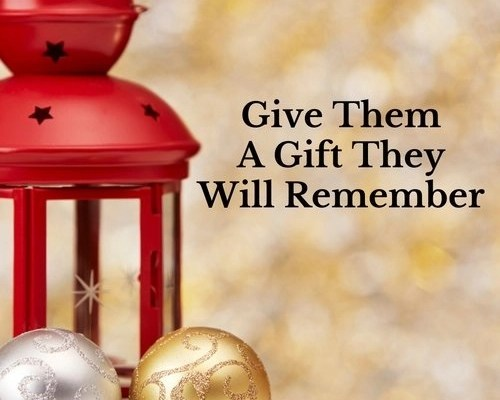 Give Them A Gift They Will Remember