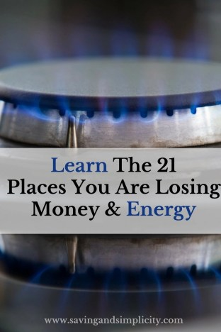 Learn the common 21 places you are losing money and energy. Learn how to stop the energy loss and how to save money on your utility bills.