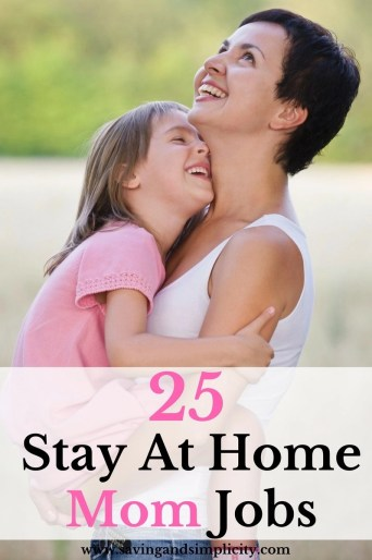Being a stay at home Mom is an amazing job. Sometimes an additional income is needed, even just a few hours a week. Here are 25 jobs for stay at home Moms.